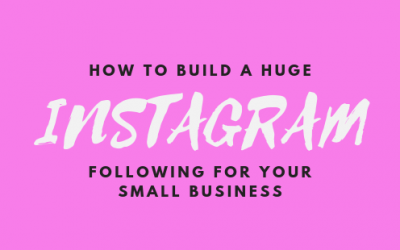 How to Build a Huge Instagram Following for your Small Business