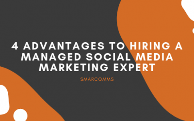 4 Advantages to Hiring A Managed Social Media Marketing Expert